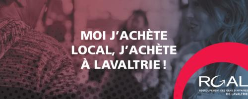 Moi j'achète local, j'achète à Lavaltrie!