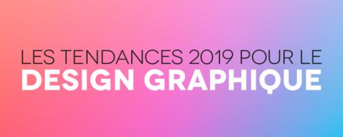 Les nouvelles tendances en graphisme pour2019